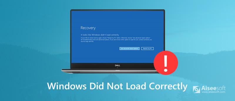 Διορθώστε τα Windows που δεν φορτώθηκαν σωστά