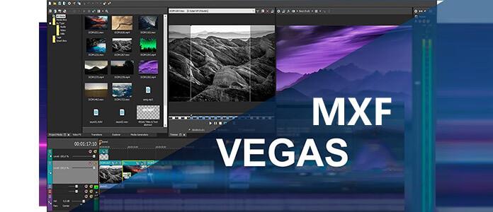 轉換MXF視頻到Sony Vegas