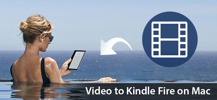 Convert Video to Kindle Fire