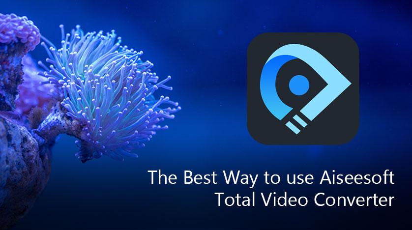 aiseesoft total video converter registration key