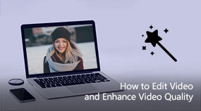 Edit Video and Enhance Video