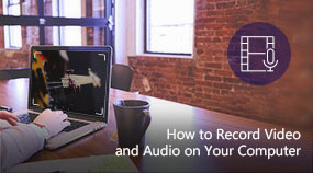 Record Video and Audio on Your Computer