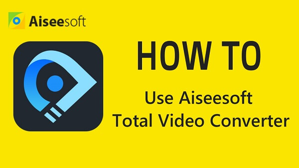 użyj Aiseesoft Total Video Converter